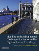 Flooding and Environmental Challenges for Venice and its Lagoon: State of Knowle