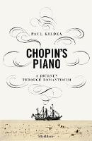 Chopin's Piano: A Journey through Romanticism