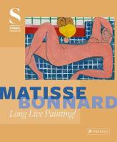 Matisse Bonnard Long Live Painting