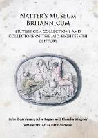 Natter's Museum Britannicum: British Gem Collectors of the Mid-Eighteenth Century