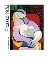 Picasso 1932 Love Fame Tragedy