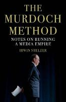 The Murdoch Method: Notes on Running a Media Empire