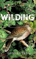Wilding: The return of nature to an British farm