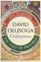 Civilisations: Encounters / The Cult of Progress