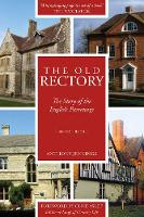 The Old Rectory: The Story of the English Parsonage