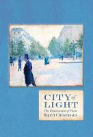 City Of Light: The Rebuilding of Paris
