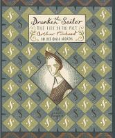 The Drunken Sailor: The Life of the Poet Arthur Rimbaud in His Own Words