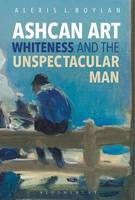 Ashcan Art, Whiteness, and the Unspectacular Man
