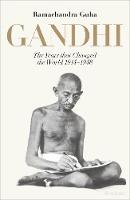 Gandhi 1914-1948: The Years That Changed the World