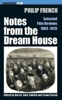 Notes from the Dream House: Selected Film Reviews 1963-2013