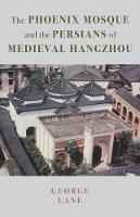 The Phoenix Mosque and the Persians of Medieval Hangzhou