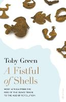 Fistful of Shells: West Africa from the Rise of the Slave Trade to the Age of Revolution