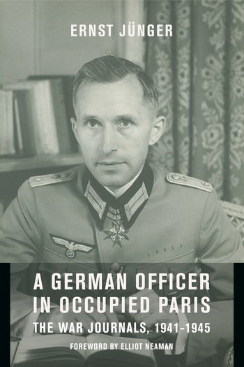 German Officer in Occupied Paris: The War Journals, 1941-1945