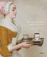 'The Most Beautiful Pastel Ever Seen': The Chocolate Girl by Jean-Etienne Liotard