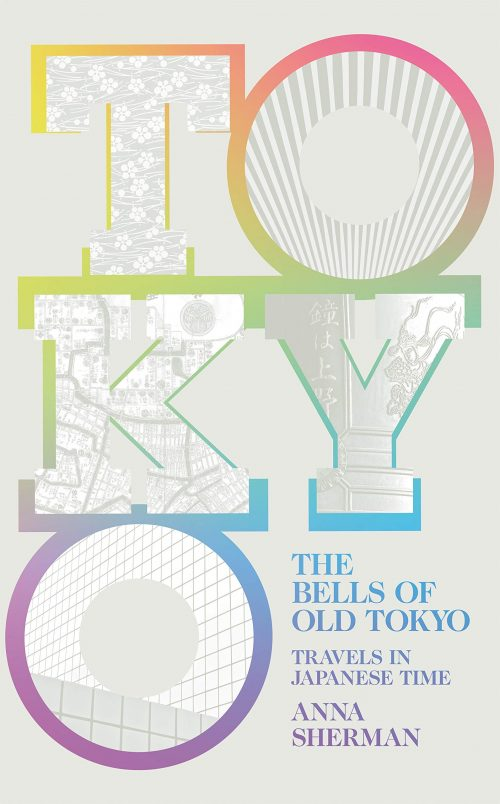 Bells of Old Tokyo: Travels in Japanese Time