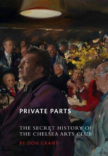 Private Parts: The Secret History of the Chelsea Arts Club