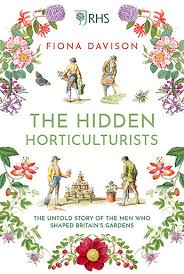 The Hidden Horticulturists: The Untold Story of the Men who Shaped Britain's Gardens