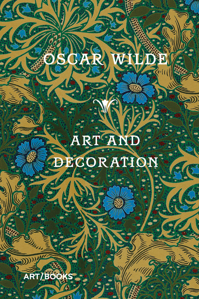 Art and Decoration: Being Extracts from Reviews and Miscellanies